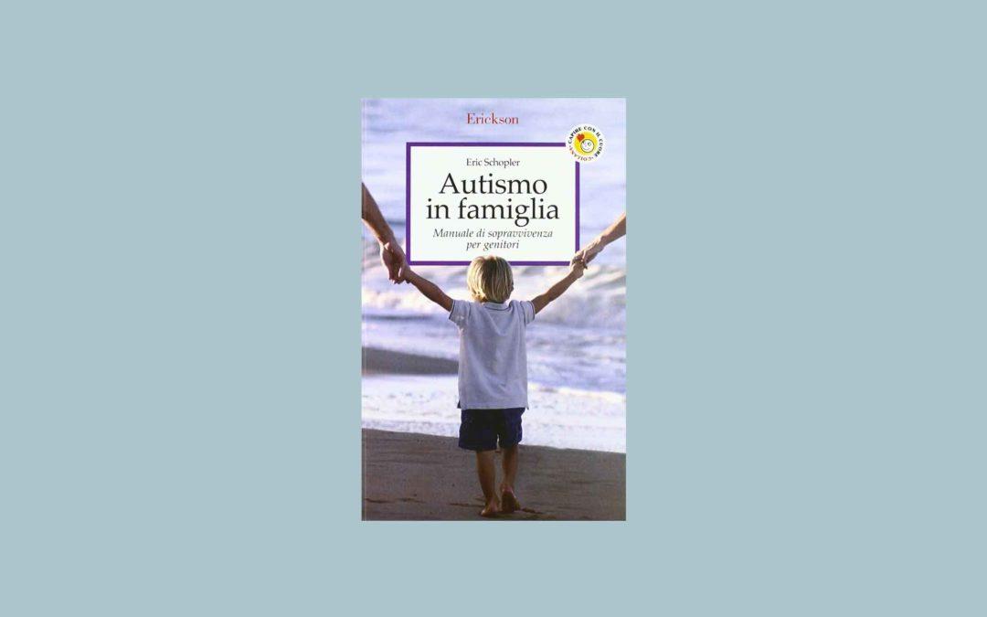 Vivere l'autismo – Manuale di sopravvivenza per i genitori