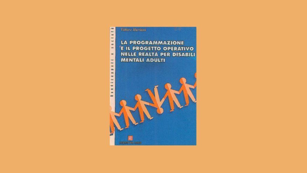 La programmazione e il progetto operativo nelle realtà per disabili mentali adulti - recensione - Ombre e Luci n.74 - 2001