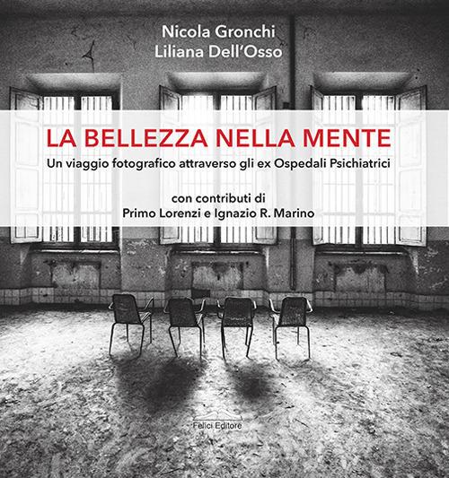La bellezza nella mente - Felici Editore – Nicola Gronchi, Liliana Dell'Osso (Felici Editore, 2021)
