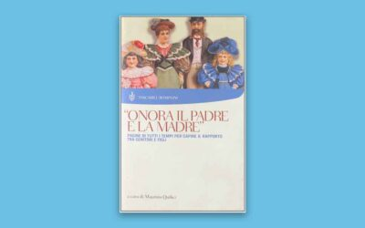 Onora il padre e la madre – Pagine di tutti i tempi per capire il rapporto tra genitori e figli – Recensione Libro