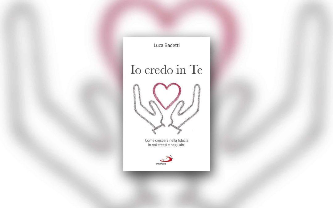 Io credo in te di Luca Badetti – Recensione
