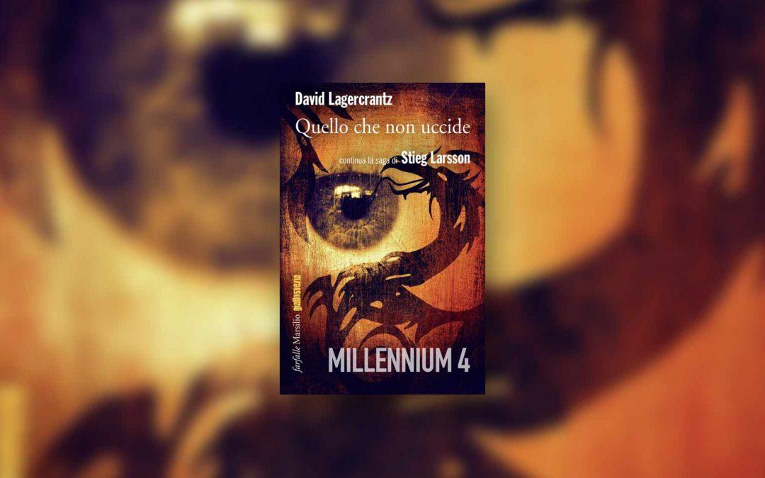 Quello che non uccide di David Lagercrantz –Recensione