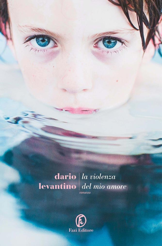 Dario Levantino - La violenza del mio amore